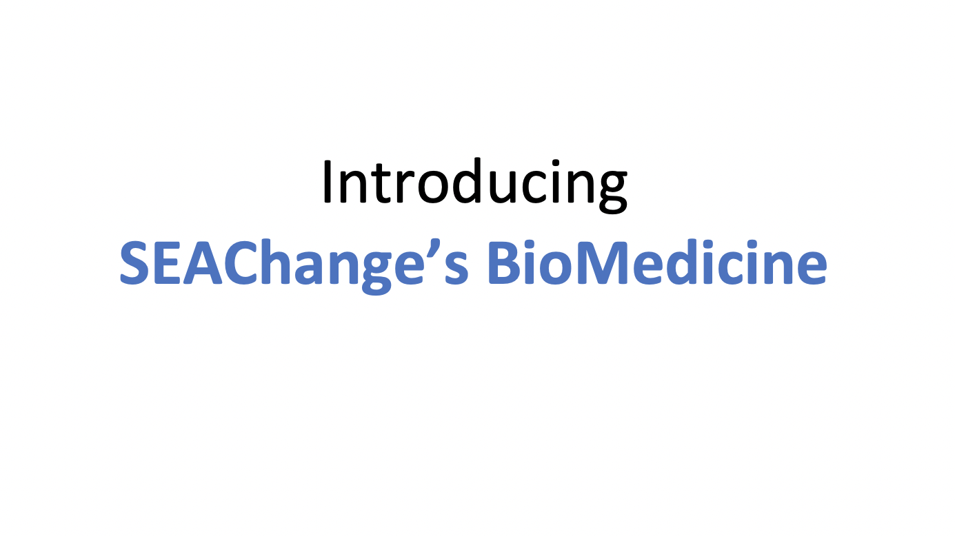 Introducing SEAChange's BioMedicine